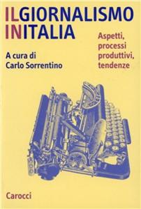 Libro Il giornalismo in Italia. Aspetti, processi produttivi, tendenze