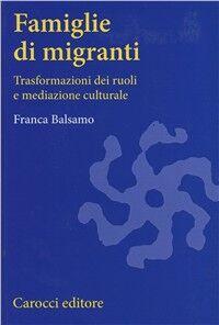 Famiglie di migranti. Trasformazioni dei ruoli e mediazione culturale