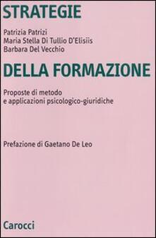 Festivalpatudocanario.es Strategie della formazione. Proposte di metodo e applicazioni psicologico-giuridiche Image