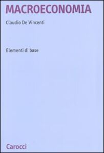 Libro Macroeconomia. Elementi di base Claudio De Vincenti