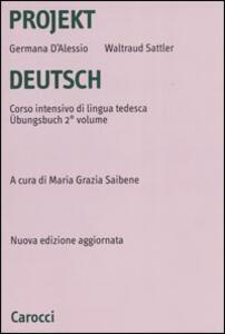 Projekt Deutsch. Corso intensivo di lingua tedesca. Übungsbuch. Vol. 2