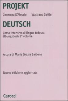 Grandtoureventi.it Projekt Deutsch. Corso intensivo di lingua tedesca. Übungsbuch. Vol. 2 Image