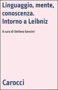 Libro Linguaggio, mente, conoscenza. Intorno a Leibniz