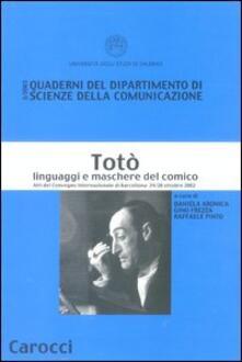 Totò. Linguaggi e maschere del comico. Atti del Convegno Internazionale (Barcellona, 24-26 ottobre 2002) - copertina