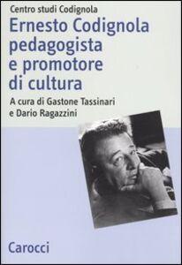 Libro Ernesto Codignola pedagogista e promotore di cultura