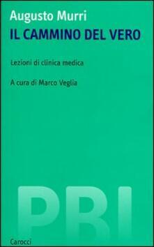 Il cammino del vero. Lezioni di clinica medica - Augusto Murri - copertina