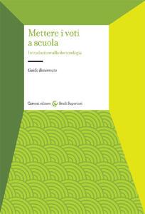 Mettere i voti a scuola. Introduzione alla docimologia - Guido Benvenuto - copertina