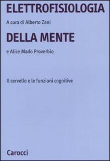 Grandtoureventi.it Elettrofisiologia della mente. Il cervello e le funzioni cognitive Image