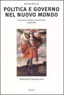 Tegliowinterrun.it Politica e governo nel nuovo mondo. Francisco de Toledo vicerè del Perù (1569-1581) Image