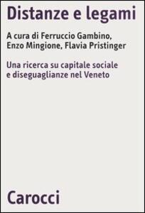 Distanze e legami. Una ricerca su capitale sociale e diseguaglianze nel Veneto
