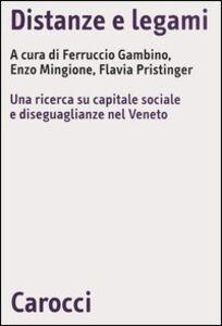 Libro Distanze e legami. Una ricerca su capitale sociale e diseguaglianze nel Veneto