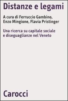 Distanze e legami. Una ricerca su capitale sociale e diseguaglianze nel Veneto.pdf