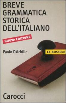 Breve grammatica storica dell'italiano - Paolo D'Achille - copertina