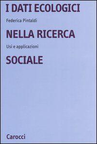 I dati ecologici nella ricerca sociale. Usi e applicazioni