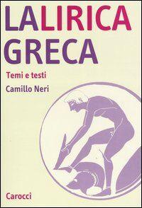 La lirica greca. Temi e testi