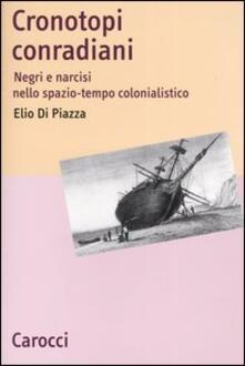 Cronotopi conradiani. Negri e narcisi nello spazio-tempo colonialistico - Elio Di Piazza - copertina