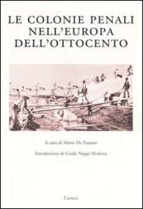Libro Le colonie penali nell'Europa dell'Ottocento. Atti del Convegno internazionale (Porto Torres, 25 maggio 2001)