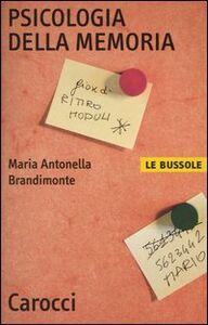 Foto Cover di Psicologia della memoria, Libro di M. Antonella Brandimonte, edito da Carocci