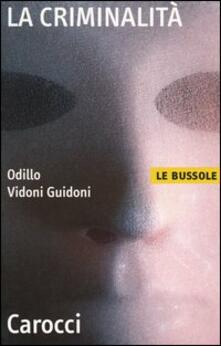 La criminalità - Odillo Vidoni Guidoni - copertina