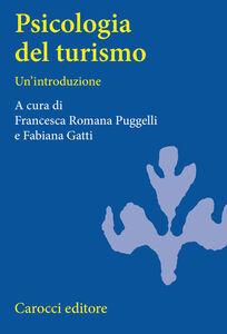 Foto Cover di Psicologia del turismo. Un'introduzione, Libro di  edito da Carocci