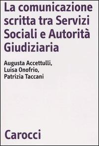La La comunicazione scritta tra servizi sociali e autorità giudiziaria - Taccani Patrizia Onofrio Laura Accettulli Augusta - wuz.it
