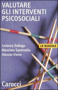 Libro Valutare gli interventi psicosociali Lorenza Dallago , Massimo Santinello , Alessio Vieno