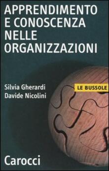 Apprendimento e conoscenza nelle organizzazioni - Silvia Gherardi,Davide Nicolini - copertina