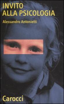 Invito alla psicologia - Alessandro Antonietti - copertina