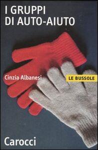 Libro I gruppi di auto-aiuto Cinzia Albanesi