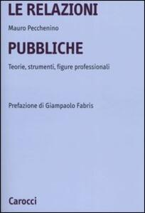 Le relazioni pubbliche. Teorie, strumenti, figure professionali
