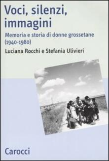 Writersfactory.it Voci, silenzi, immagini. Memoria e storia di donne grossetane (1940-1980) Image
