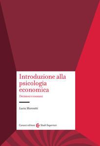 Introduzione alla psicologia economica. Decisioni e consumi