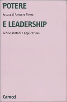 Potere e leadership. Teorie, metodi e applicazioni.pdf