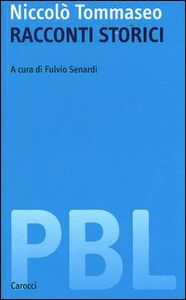 Libro Racconti storici: Il sacco di Lucca-Il duca d'Atene-L'assedio di Tortona Niccolò Tommaseo