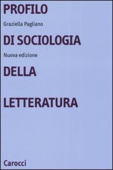 Profilo di sociologia della letteratura - Graziella Pagliano - copertina