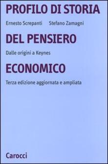 Profilo di storia del pensiero economico. Dalle origini a Keynes - Ernesto Screpanti,Stefano Zamagni - copertina