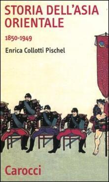 Storia dell'Asia orientale 1850-1949 - Enrica Collotti Pischel - copertina