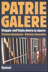 Foto Cover di Patrie galere. Viaggio nell'Italia dietro le sbarre, Libro di Pietro Anastasia,Patrizio Gonnella, edito da Carocci