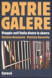Patrie galere. Viaggio nell'Italia dietro le sbarre