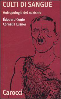Culti di sangue. Antropologia del nazismo