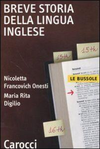 Libro Breve storia della lingua inglese Nicoletta Francovich Onesti , Maria Rita Digilio