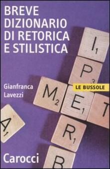 Breve dizionario di retorica e stilistica - Gianfranca Lavezzi - copertina