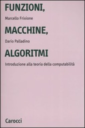 Funzioni, macchine, algoritmi. Introduzione alla teoria della computabilità