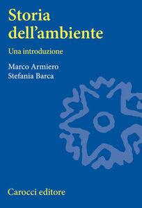 Libro Storia dell'ambiente Marco Armiero , Stefania Barca