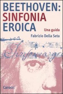 Capturtokyoedition.it Beethoven: Sinfonia Eroica. Una guida Image