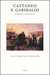 Cattaneo e Garibaldi. Federalismo e Mezzogiorno. Atti del Convegno (Sassari, giugno 2002)