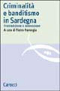 Libro Criminalità e banditismo in Sardegna. Fra tradizione e innovazione