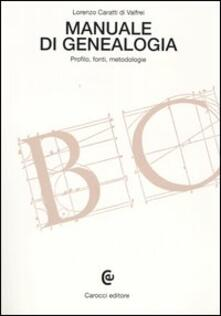 Manuale di genealogia. Profilo, fonti, metodologie - Lorenzo Caratti di Valfrei - copertina