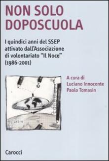 Equilibrifestival.it Non solo doposcuola. I quindici anni del SSEP attivato dall'associazione di volontariato «Il Noce» (1986-2001) Image