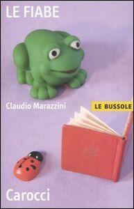 Foto Cover di Le fiabe, Libro di Claudio Marazzini, edito da Carocci